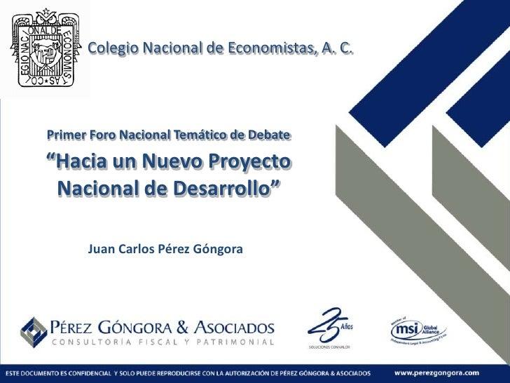 """Colegio Nacional de Economistas, A. C.<br />Primer Foro Nacional Temático de Debate<br />""""Hacia un Nuevo Proyecto Nacional..."""