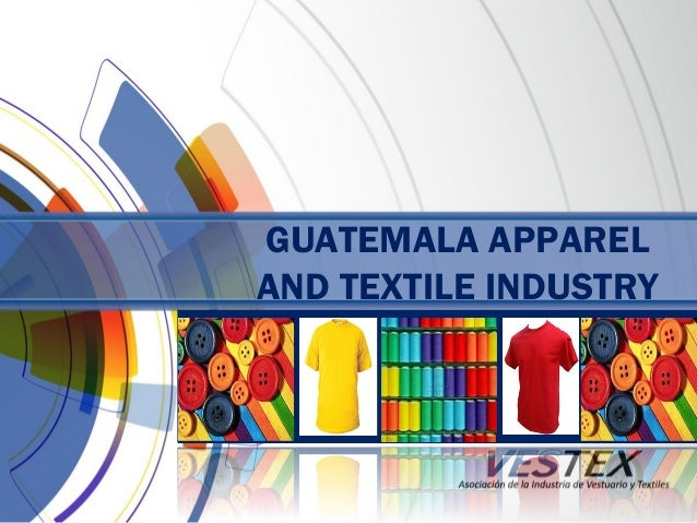 Guatemala Apparel and Textiles Industry