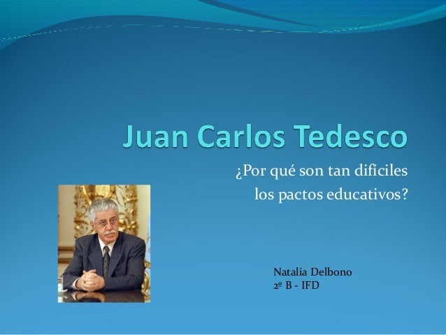 ¿Por qué son tan difíciles los pactos educativos? Natalia Delbono 2º B - IFD