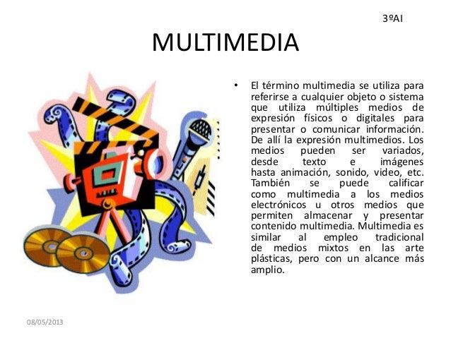 MULTIMEDIA• El término multimedia se utiliza parareferirse a cualquier objeto o sistemaque utiliza múltiples medios deexpr...