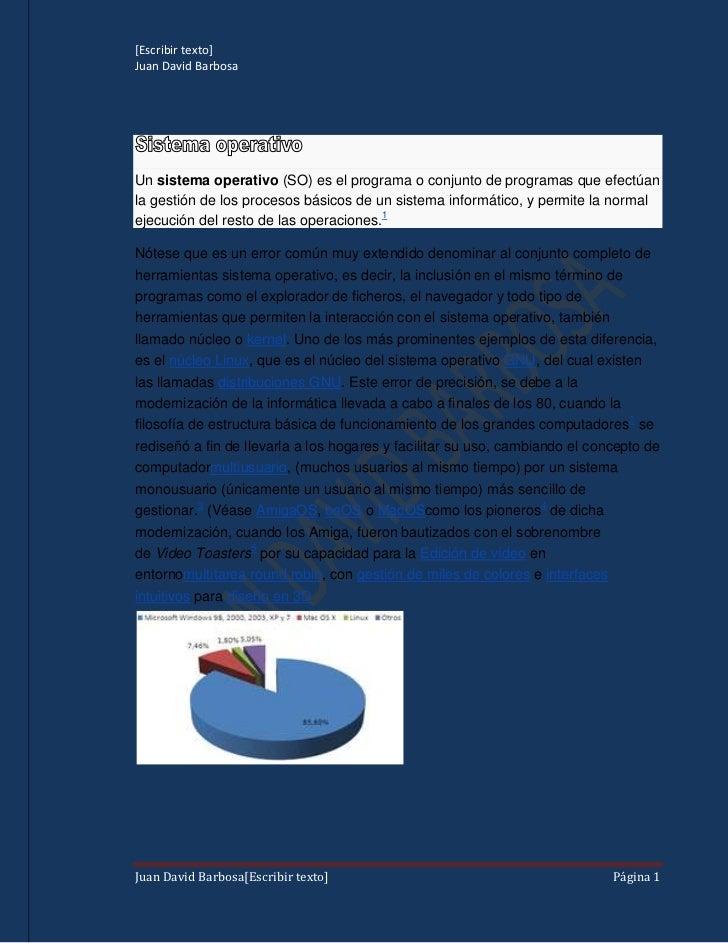 Unsistema operativo(SO) es el programa o conjunto de programas que efectúan la gestión de los procesos básicos de un sis...