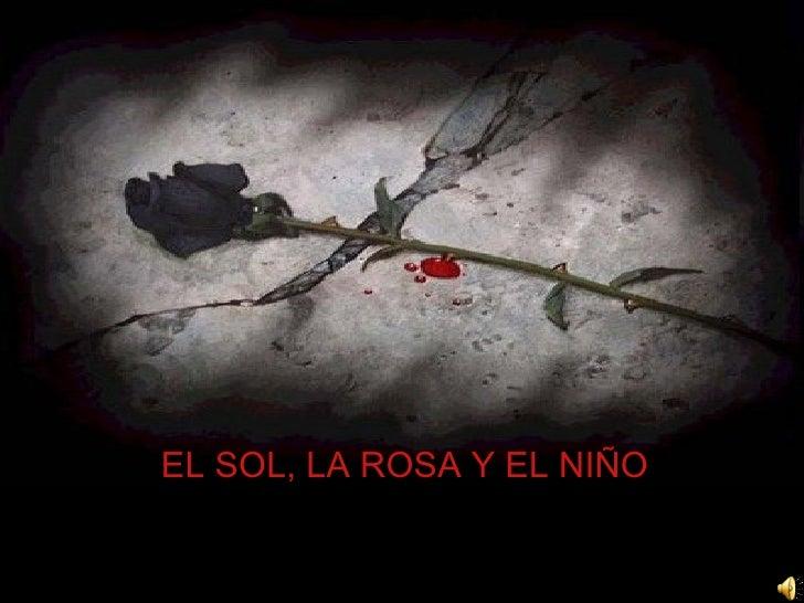 EL SOL, LA ROSA Y EL NIÑO