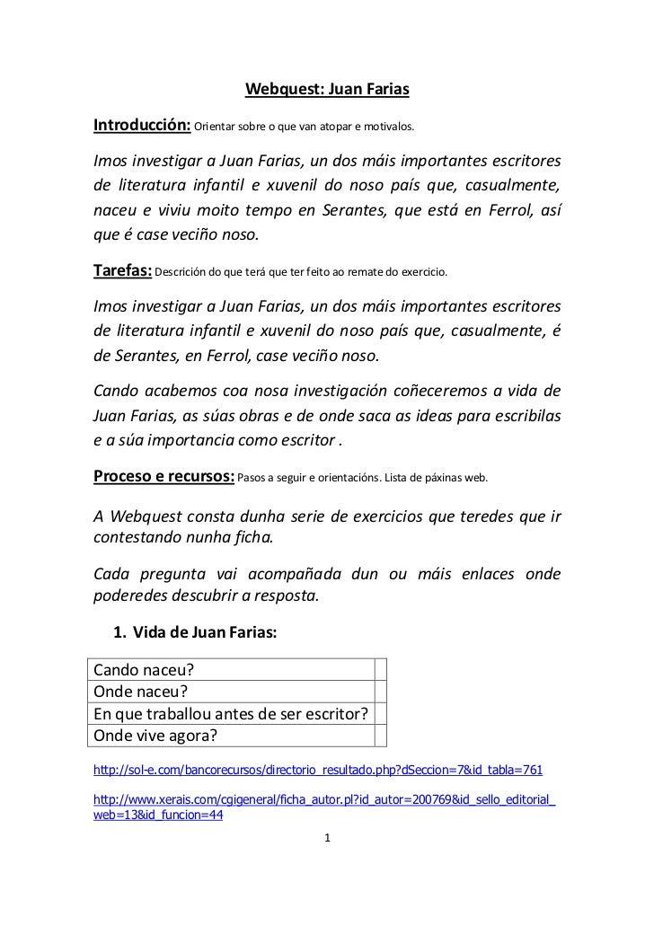 Webquest: Juan FariasIntroducción: Orientar sobre o que van atopar e motivalos.Imos investigar a Juan Farias, un dos máis ...
