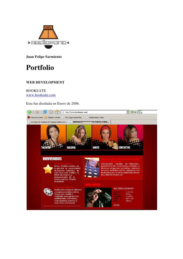 Juan Felipe Sarmiento   Portfolio WEB DEVELOPMENT  BOOKEATE www.bookeate.com  Esta fue diseñada en Enero de 2006.