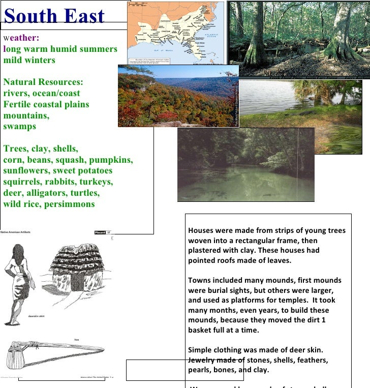 South East W eather: l ong warm humid summers mild winters Natural Resources: rivers, ocean/coast Fertile coastal plains m...