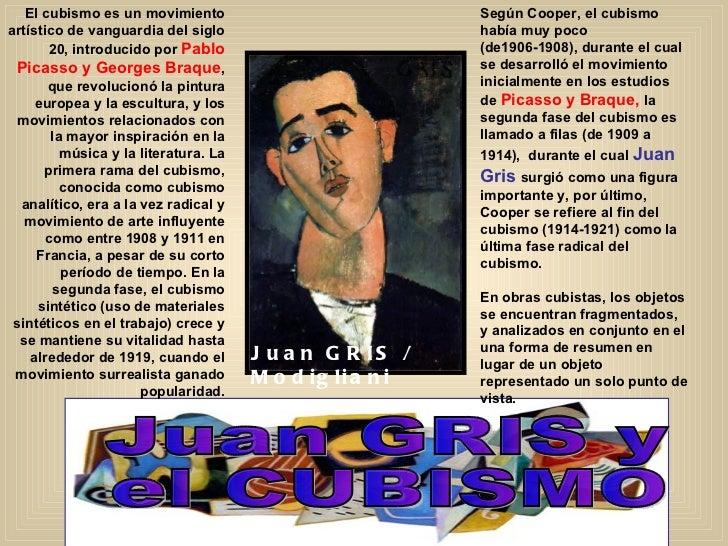 El cubismo es un movimiento                            Según Cooper, el cubismoartístico de vanguardia del siglo          ...