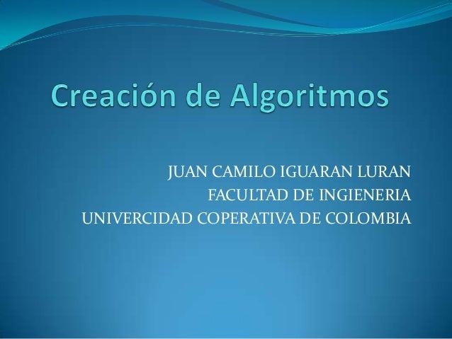 JUAN CAMILO IGUARAN LURAN FACULTAD DE INGIENERIA UNIVERCIDAD COPERATIVA DE COLOMBIA