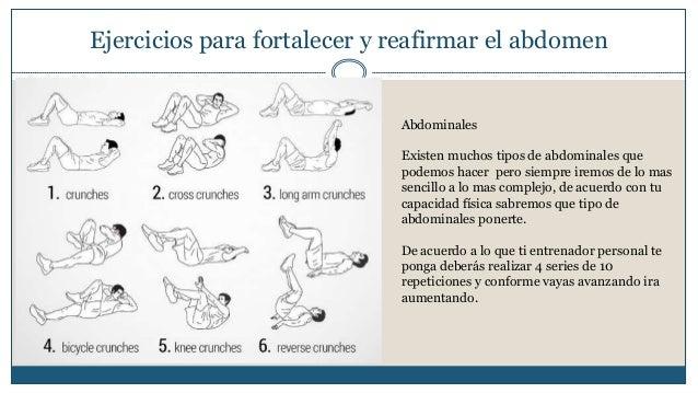 Ejercicios para fortalecer y reafirmar el abdomen  Abdominales  Existen muchos tipos de abdominales que  podemos hacer per...