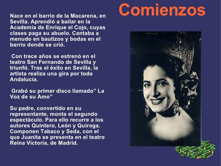 Comienzos Nace en el barrio de la Macarena, en Sevilla. Aprendió a bailar en la Academia de Enrique el Cojo, cuyas clases ...