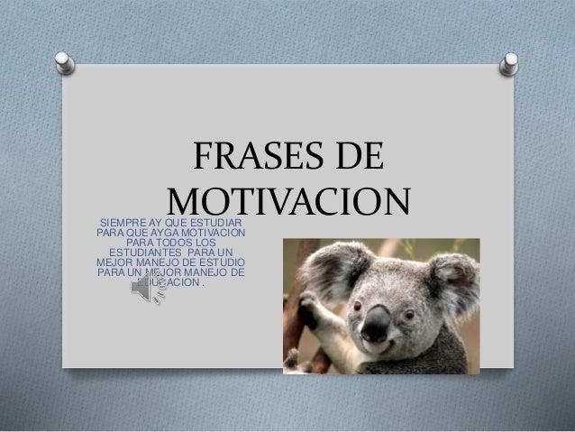 FRASES DE MOTIVACIONSIEMPRE AY QUE ESTUDIAR PARA QUE AYGA MOTIVACION PARA TODOS LOS ESTUDIANTES PARA UN MEJOR MANEJO DE ES...