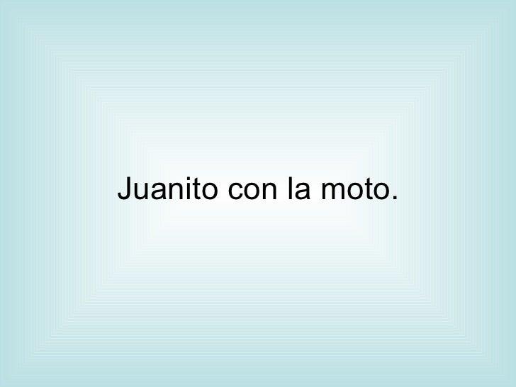 Juanito con la moto.