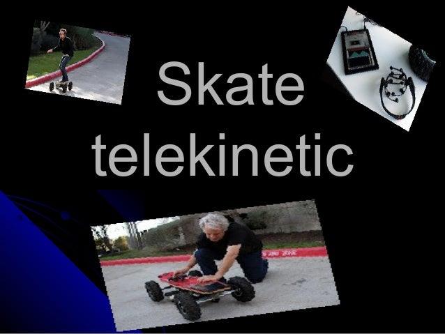 Skatetelekinetic