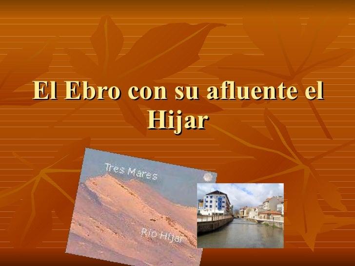 El Ebro con su afluente el Hijar
