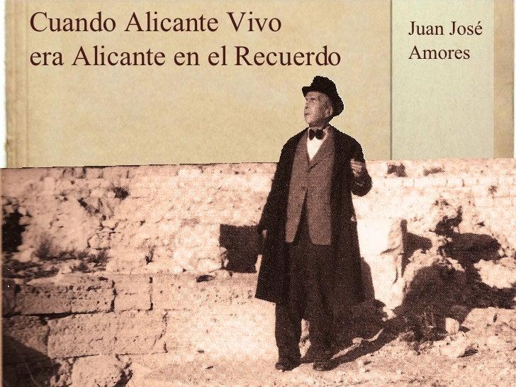 Cuando Alicante Vivo era Alicante en el Recuerdo Juan José Amores