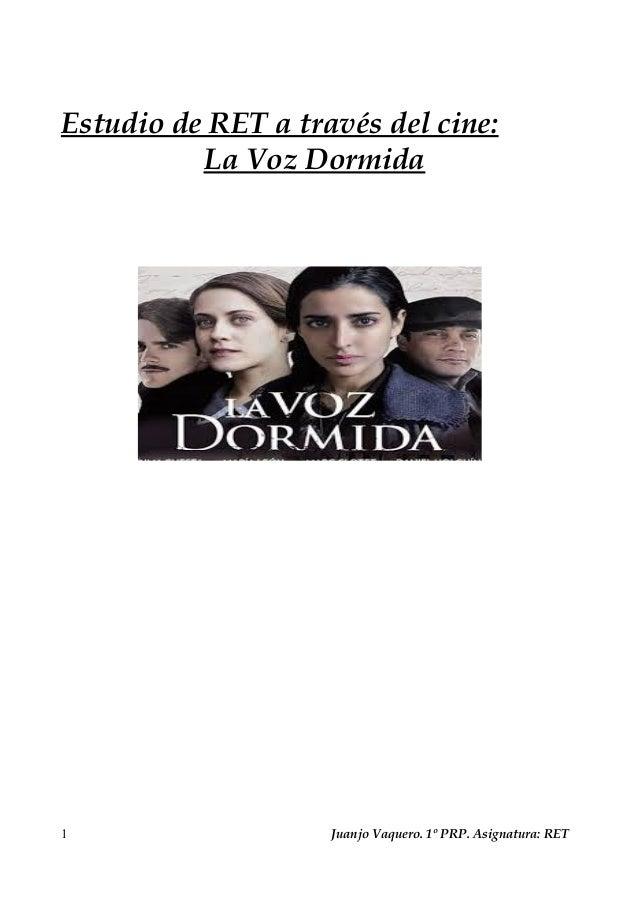 Estudio de RET a través del cine: La Voz Dormida 1 Juanjo Vaquero. 1º PRP. Asignatura: RET