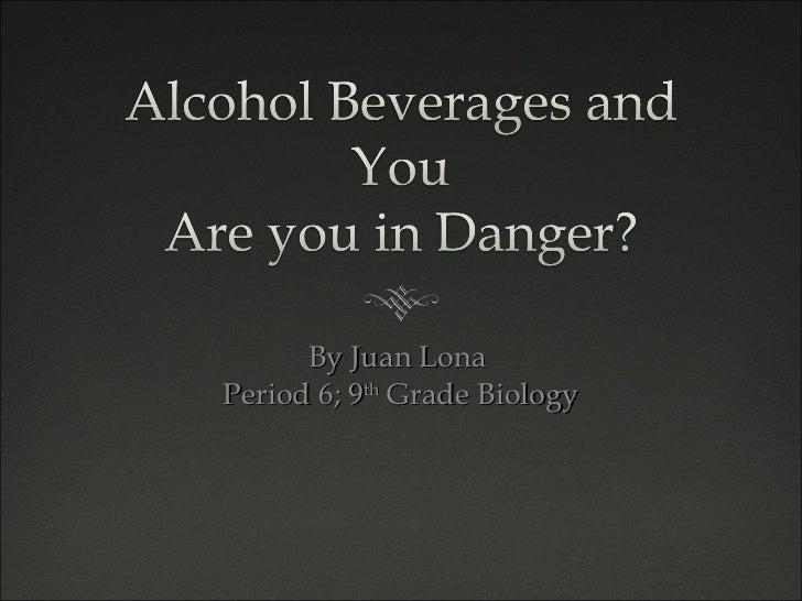 By Juan Lona  Period 6; 9 th  Grade Biology