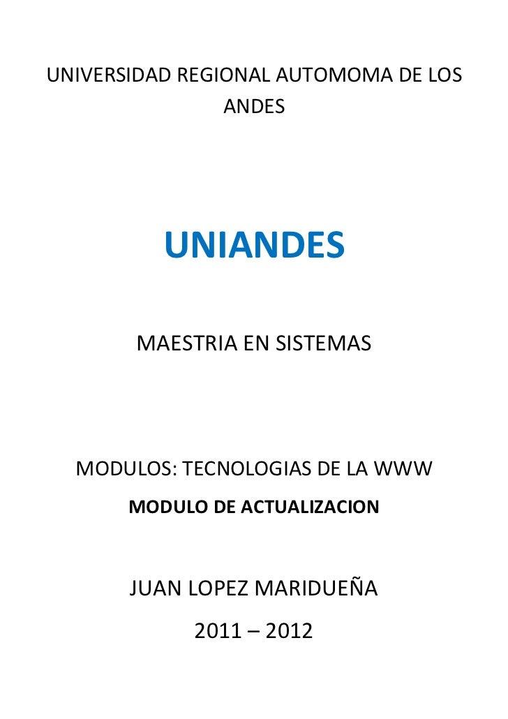 UNIVERSIDAD REGIONAL AUTOMOMA DE LOS                ANDES          UNIANDES       MAESTRIA EN SISTEMAS  MODULOS: TECNOLOGI...