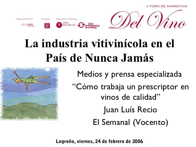 """La industria vitivinícola en el    País de Nunca Jamás              Medios y prensa especializada             """"Cómo trabaj..."""