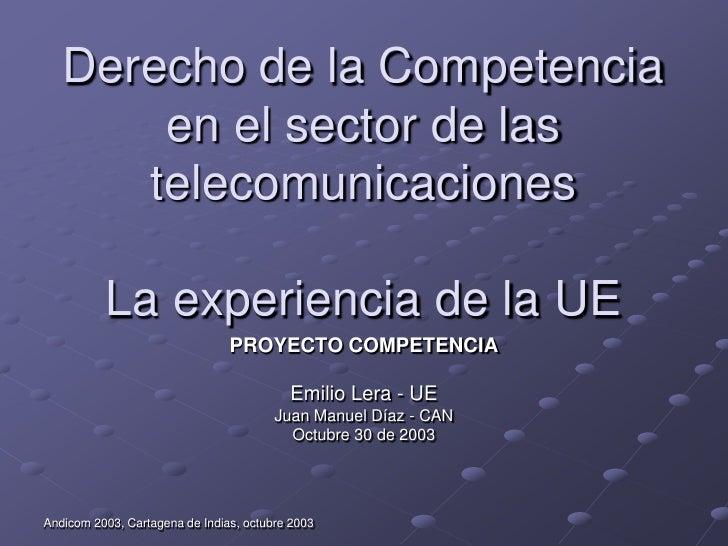 Derecho de la Competencia        en el sector de las       telecomunicaciones            La experiencia de la UE          ...