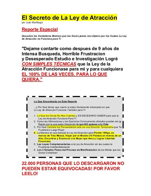 El Secreto de La Ley de Atracción por Juan Martitegui Reporte Especial Descubre los Verdaderos Motivos que los Gurús jamas...