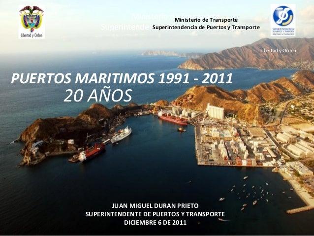 Ministerio de TransporteSuperintendencia de Puertos y TransporteJUAN MIGUEL DURAN PRIETOSUPERINTENDENTE DE PUERTOS Y TRANS...