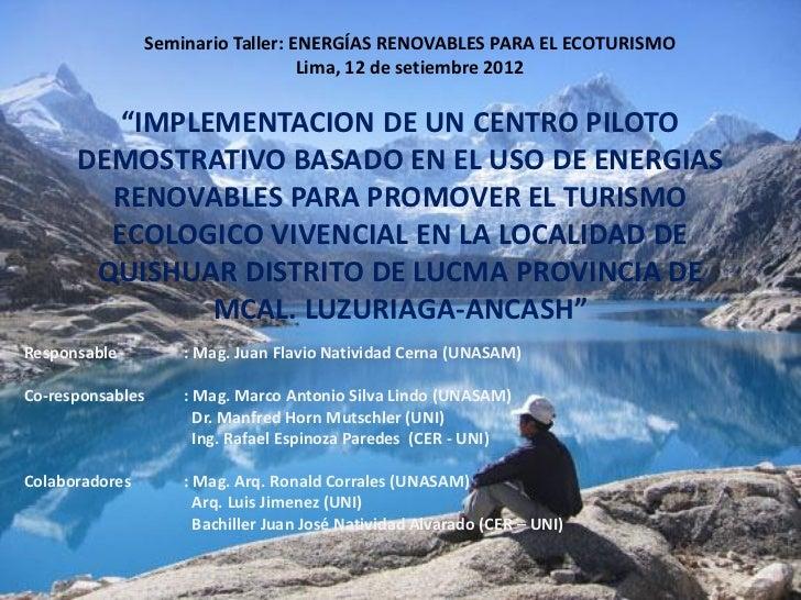 Seminario Taller: ENERGÍAS RENOVABLES PARA EL ECOTURISMO                                   Lima, 12 de setiembre 2012     ...