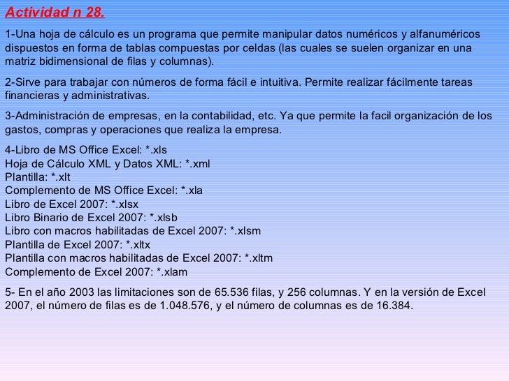 Actividad n 28. 1- Una hoja de cálculo es un programa que permite manipular datos numéricos y alfanuméricos dispuestos en ...