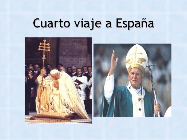 Juan pablo ii for Cuarto viaje de pablo