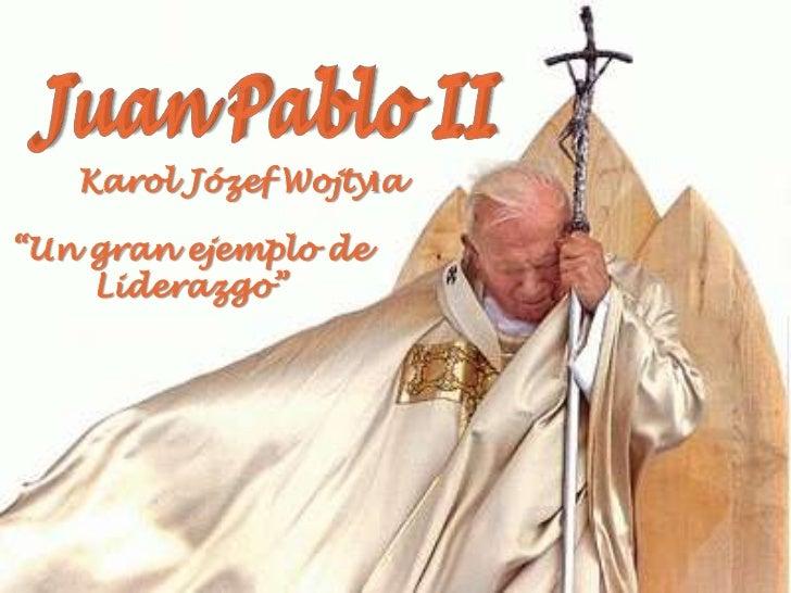 Juan pablo ii ejemplo de liderazgo