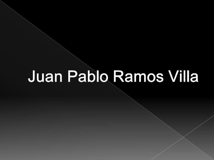 Juan Pablo Ramos Villa<br />