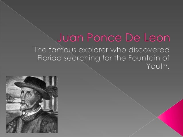  Juan Ponce De Leon was born in  Santervas, Spain in July 1474. He was born in a noble Spanish family  and was well educ...