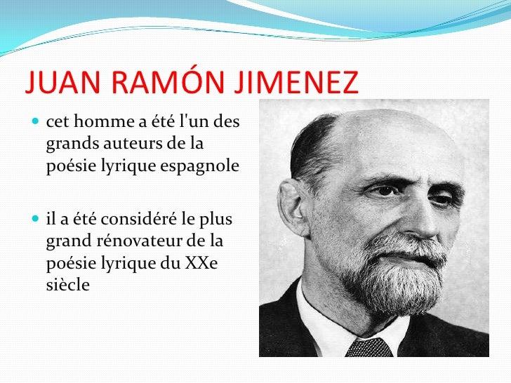 JUAN RAMÓN JIMENEZ<br />cet homme a été l'un des grands auteurs de la poésie lyrique espagnole<br />il a été considéré le ...