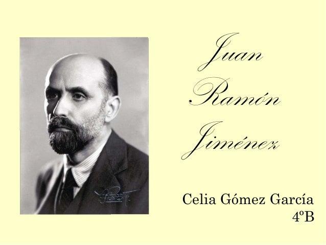 JuanRamónJiménezCelia Gómez García              4ºB