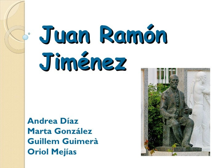 Juan Ramón Jiménez Andrea Díaz Marta González Guillem Guimerà Oriol Mejías