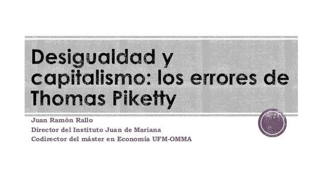 Juan Ramón Rallo Director del Instituto Juan de Mariana Codirector del máster en Economía UFM-OMMA