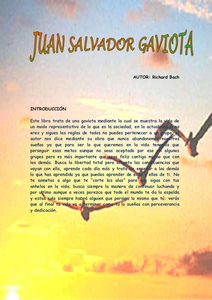 -1080135-909320<br />AUTOR: Richard Bach<br />INTRODUCCIÓN <br />Este libro trata de una gaviota mediante la cual se muest...