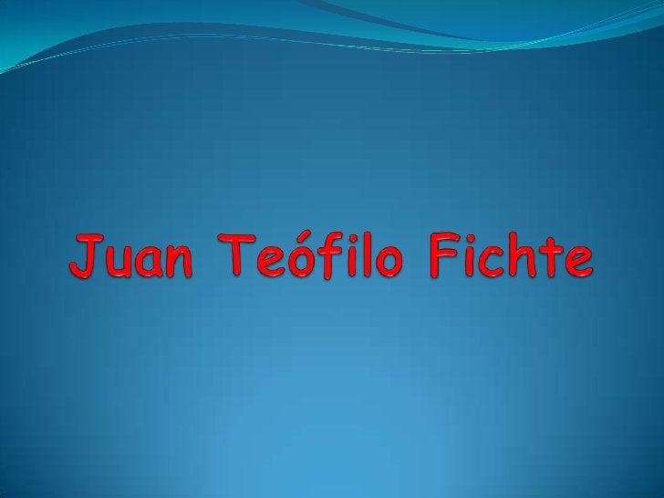 Juan Teófilo Fichte<br />