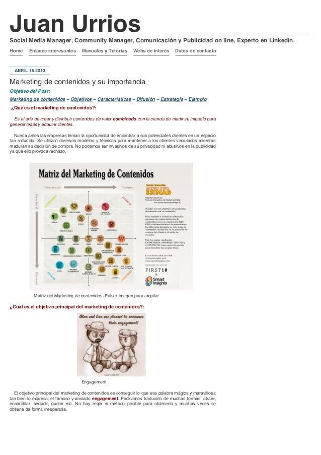 Juan UrriosHome Enlaces interesantes Manuales y Tutorías Webs de interés Datos de contactoABRIL 16 2013Marketing de conten...