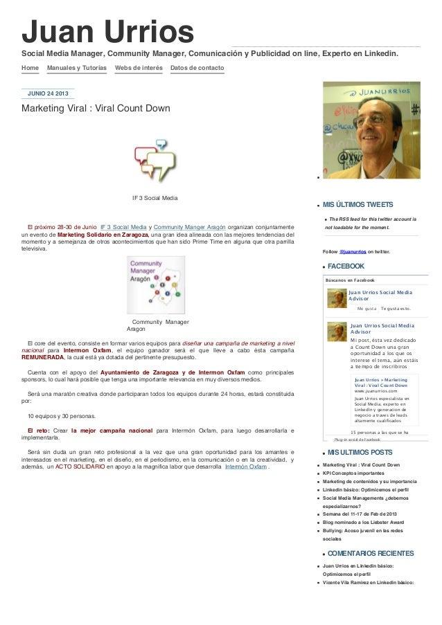 Juan UrriosHome Manuales y Tutorías Webs de interés Datos de contactoJUNIO 24 2013Marketing Viral : Viral Count DownIF 3 S...