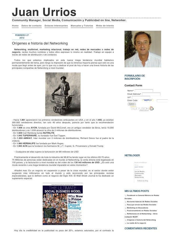 Juan UrriosCommunity Manager, Social Media, Comunicación y Publicidad on line, Networker.Home     Datos de contacto       ...