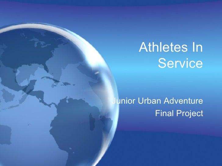 Athletes In Service Junior Urban Adventure Final Project