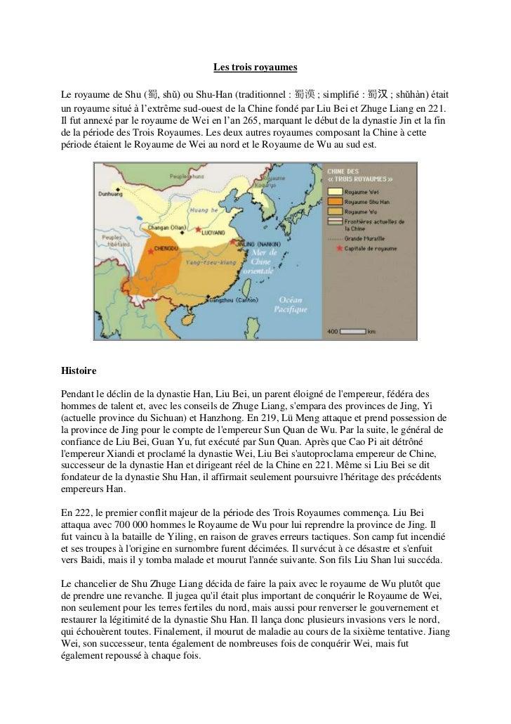 Les trois royaumesLe royaume de Shu (蜀, shǔ) ou Shu-Han (traditionnel : 蜀漢 ; simplifié : 蜀汉 ; shǔhàn) étaitun royaume situ...