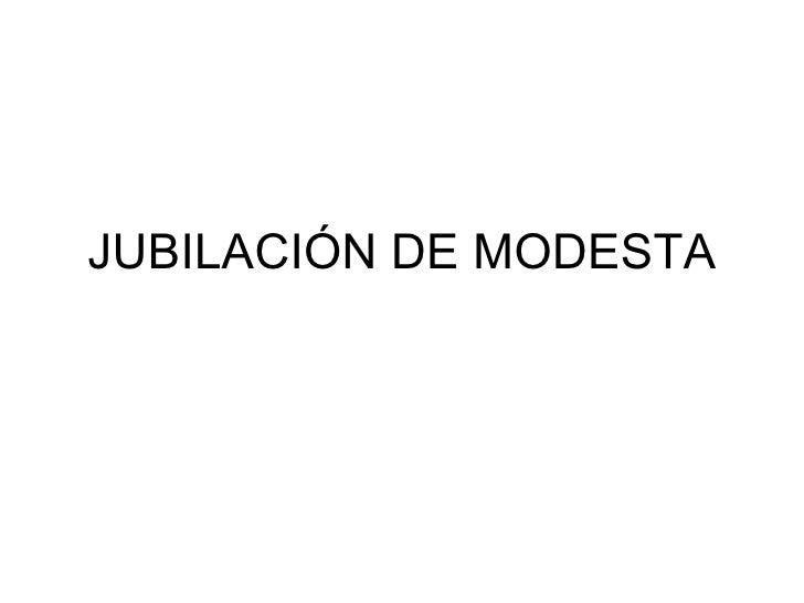 JUBILACIÓN DE MODESTA