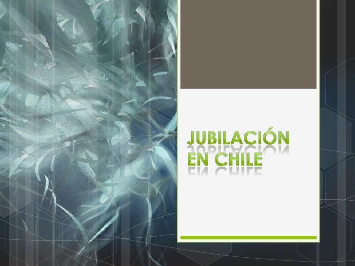 Jubilación en Chile <br />