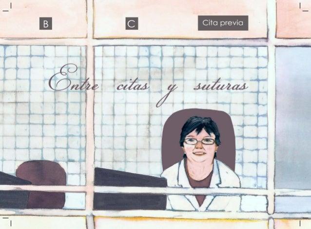 Editado por eMe Comunicación y Cuentos Enero 2017 Entre citas y suturas Redacción: Mireia Corachán Ilustración: Cecilia Ji...