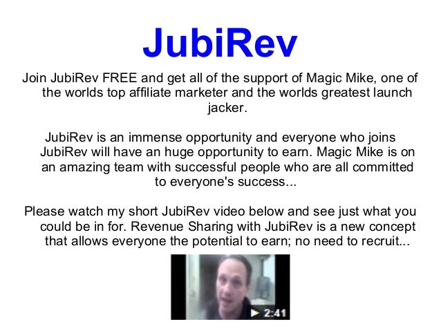 JubiRevJoin JubiRev FREE and get all of the support of Magic Mike, one of   the worlds top affiliate marketer and the worl...
