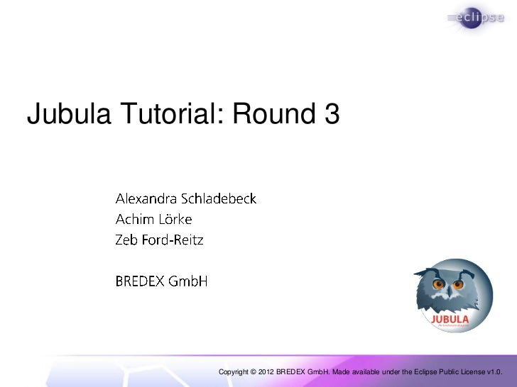Jubula Tutorial: Round 3              Copyright © 2012 BREDEX GmbH. Made available under the Eclipse Public License v1.0.