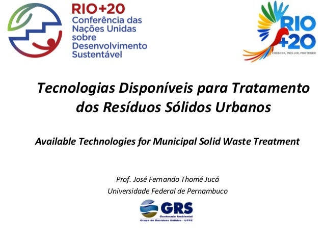 Tecnologias Disponíveis para Tratamento     dos Resíduos Sólidos UrbanosAvailable Technologies for Municipal Solid Waste T...