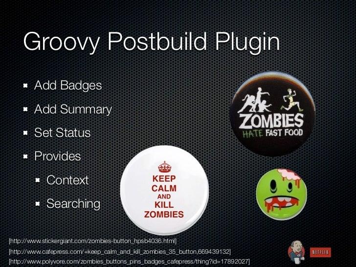 Groovy Postbuild Plugin        Add Badges        Add Summary        Set Status        Provides             Context        ...