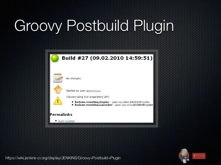 Groovy Postbuild Pluginhttps://wiki.jenkins-ci.org/display/JENKINS/Groovy+Postbuild+Plugin